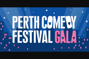 Access Reel – Win a Double Pass to The Perth Comedy Festival Gala on Wednesday 8th May