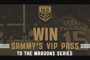 Nova 106.9 FM – Win Sammy's VIP Pass to The Maroons Series Launch & Game 1