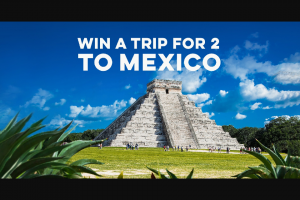 Trip a Deal – Win a Trip for 2 to Mexico (prize valued at $11,998)