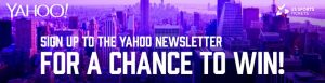 Yahoo!7 – Win a US Sports Package prize for 2 valued at over $6,000 including a trip for 2 to New York