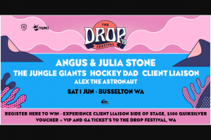 Drop Festival – Win Experience Client Liaison Side of Stage $500 Quiksilver Voucher VIP and Ga Tickets [closes 9am]