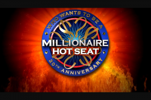 Millionaire Hot Seat – Win $2500 With Millionaire Hot Seat (prize valued at $10,000)