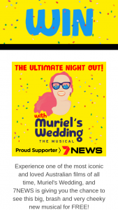7 News – Win The Ultimate Night Out With Muriel's Wedding The Musical (prize valued at $75)