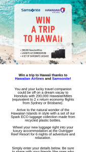 Samsonite – Win a Trip to Hawaii Thanks to Hawaiian Airlines and Samsonite (prize valued at $12,033)