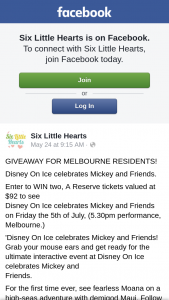 Six Litlle Hearts – Win Two a Reserve Tickets See Disney on Ice Celebrates Mickey and Friends on 5th of July (prize valued at $92)