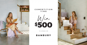 Bambury – Win $500 to spend on Bambury products