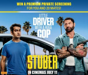 Network Ten – Stuber – Win a private screening prize package to the film Stuber valued at over $3,700