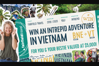 Fairfield Gardens Shopping Centre – Win a Trip to Vietnam (prize valued at $5,000)