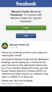 Mission Foods – Win Your Own Kick to Kick With Easton Wood and Ten of Your Friends (prize valued at $4,513)