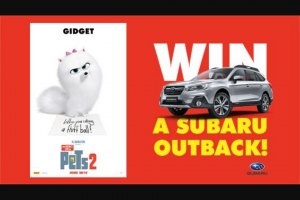 Network 10 – Win a Subaru OuTBack 2.5i Premium With The Release of The Secret Life of Pets 2 (prize valued at $42,490)