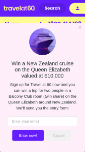 Travel at 60 – Win a Travel at 60 Cruise Package for Two People In a Balcony Club Room (twin Share) on The Queen Elizabeth Around New Zealand (prize valued at $10,000)