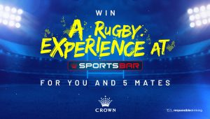 Network TEN – Ten Daily – Crown Perth – Win 1 of 2 prize packages of tickets for 6 people to watch the Rugby on the big screen in The Box at Crown Sports Bar
