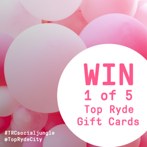 Top Ryde City Shopping Centre – Win 1 of 5 gift cards valued at $100 each.png