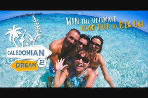 Caledonian Dream – Win a Road Trip In New Caledonia Video Required
