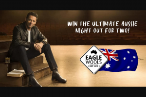 Eagle Wools – Win The Ultimate Aussie Night Out
