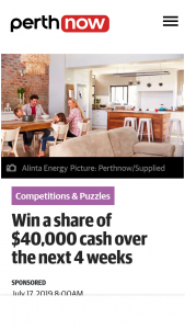 Perth Now – Win a Share of $40000 Cash Over The Next 4 Weeks (prize valued at $40,000)