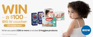 Huggies BigW – Win 1 of 25 gift vouchers valued at $100 each