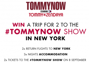 Tommy Hilfiger – #TOMMYNOW – Win a trip for 2 to New York to attend the TOMMYNOW fashion show