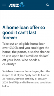 ANZ – Apply and be approved for Home Loan & – 'win Up to $500000 Off Your (prize valued at $2,500,000)