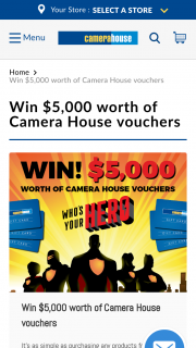 Camera House – Win $5000 Worth of Camera House Vouchers (prize valued at $5,000)