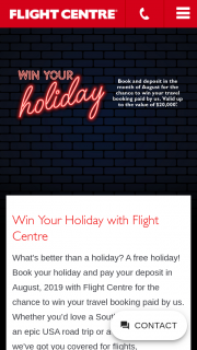 Flight Centre -Book and deposit to – Win Your Holiday Competition (prize valued at $20,000)