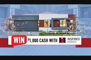 Nova 93.7 – Win $1000 Cash With Inspired Homes (prize valued at $1,000)