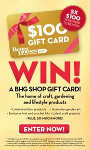 Better Homes and Gardens – Win 1 of 5 gift cards for use online at www.BHGshop.com.au