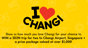 Changi Airport – Win a grand prize package of a trip for 2 to Singapore, 2-night accommodation plus more OR 1 of 5 runner-up prizes