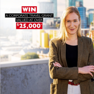 Flight Centre Travel Group – Win a Corporate Travel Grant prize package valued at $25,000 OR 1 of 4 runner-up prize packs
