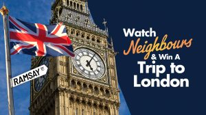 Network Ten – Neighbours – Win a trip for 2 to London