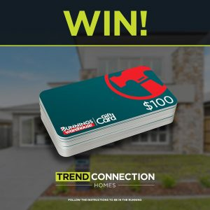 Trend Connection – Win a $100 Bunnings Gift Card