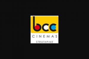 BCC Cinemas Strathpine – Announced The Following Day