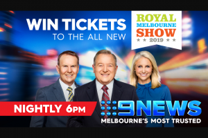 9 News – Win 1 of 250 Family Passes to The All New Royal Melbourne Show (prize valued at $20,000)