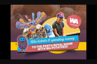 Nova 93.7 – Win Tickets and Spending Money to The Perth Royal Show With Wa Potatoes (prize valued at $1,370)