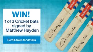 Big Aussie Barbie – Win 1 of 3 Cricket bats signed by cricket legend & Big Aussie Barbie ambassador Matthew Hayden AM