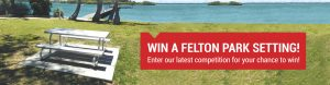 Felton Industries – Win a Park Setting