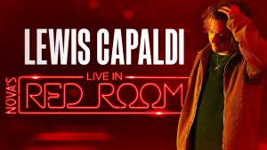 Nova 96.9 – Win 1 of 9 prizes of 2 invitations to Nova's Red Room with Lewis Capaldi in Melbourne (flights to Melbourne included)