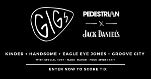 Pedestrian TV – Jack Daniels Gigs – Win 1 of 150 double tickets to the music gig