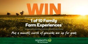 Woolworths Rewards – Win 1 of 10 Farm Experiences