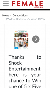 Female – Win One of 5 X Five Bedrooms Season 1 DVDs (prize valued at $1)