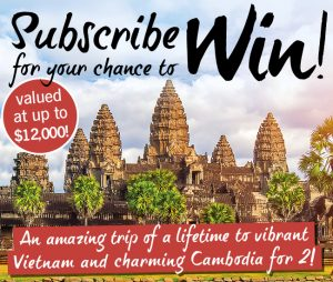 My Magazines – Win an amazing trip to Vietnam and Cambodia