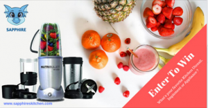 Sapphires Kitchen – Win a NutriBullet 12 piece set