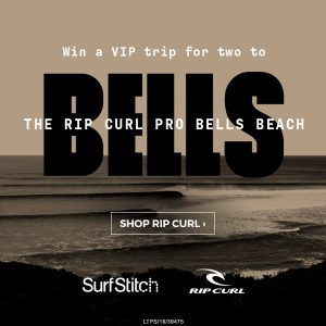 SurfStitch – Win a trip prize package for 2 to The Rip Curl Pro Bells Beach