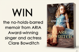 Mouths of Mums – Win 1 of 17 Copies of Your Own Kind of Girl By Clare Bowditch