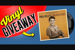 Stack Magazine – Win a Copy of Paul Kelly Songs From The South Hits 1985-2019 on Vinyl