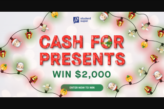Student Super Cash for Christmas – Win a Prize In this Promotion (prize valued at $2,000)