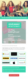 Super Rewards – Win a $2,000 gift card, OR $750 to spend at Apple OR $500 to spend at The Iconic
