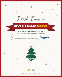 Tourism Advisory Board – I Wish I Was In #VietnamNOW – Win a round-trip for 2 to Vietnam flying Vietnam Airlines PLUS a $200 hotel voucher