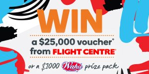 Woolworths Rewards – Win a $25,000 Flight Centre voucher OR a $1,000 Wahu prize pack