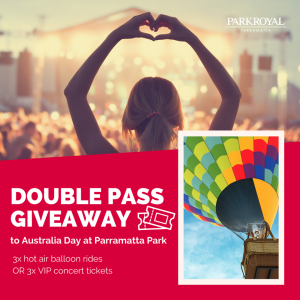 Parkroyal Parramatta – Win 1 of 6 double tickets to a hot air balloon ride OR VIP concert tickets at Australia Day in Parramatta Park